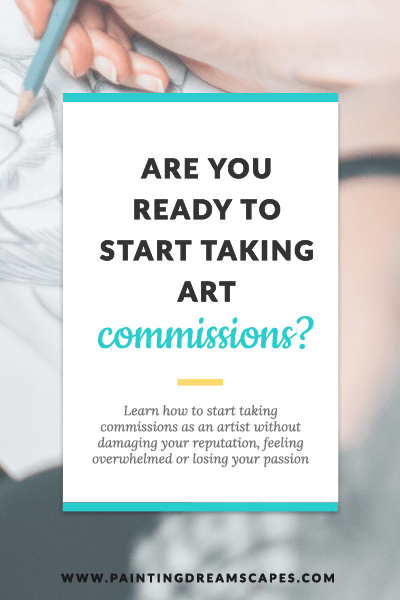 Are you ready to start taking art commissions - how to offer commissions - paintingdreamscapes v2