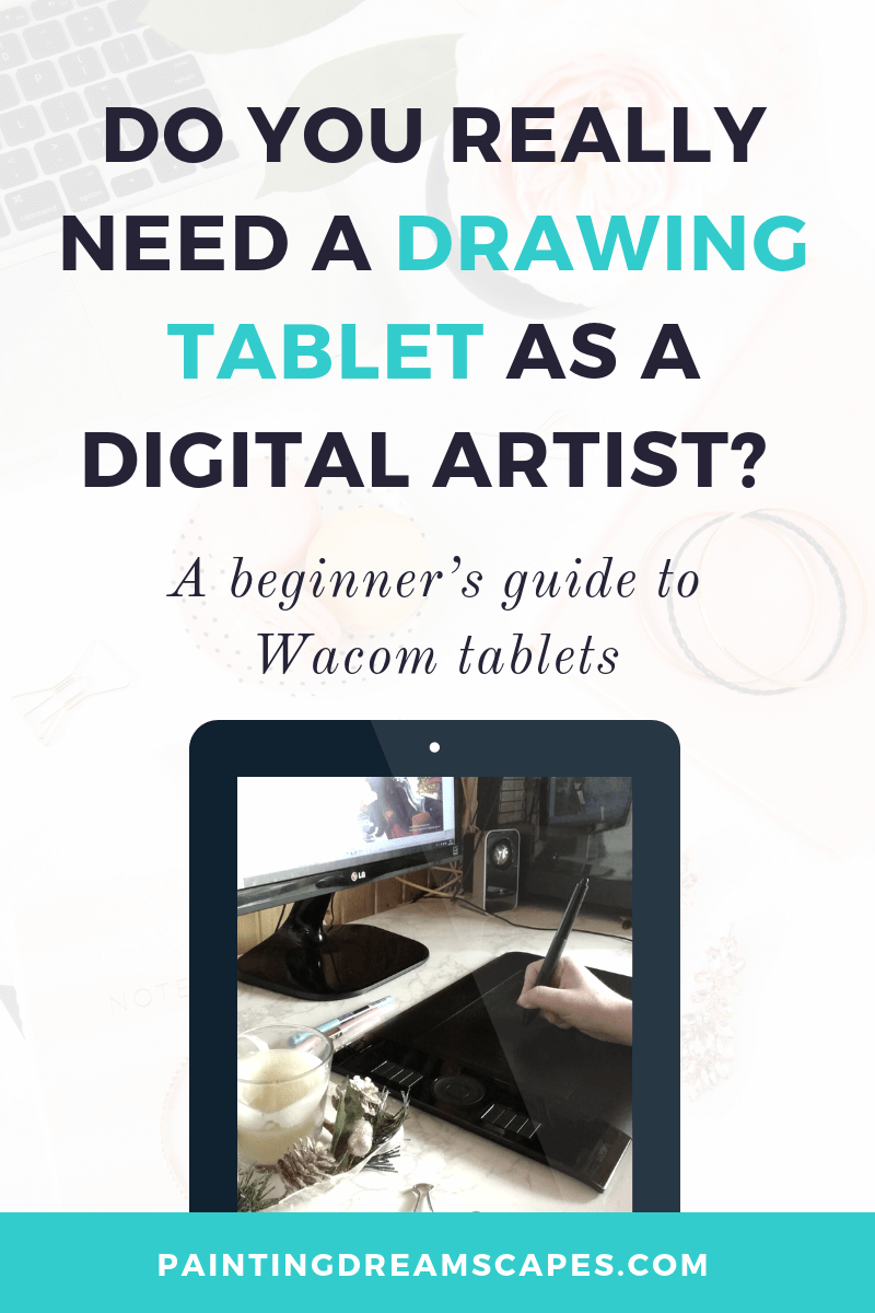 Do you really need a drawing tablet as an artist - Beginners guide to Wacom tablets - PaintingDreamscapes