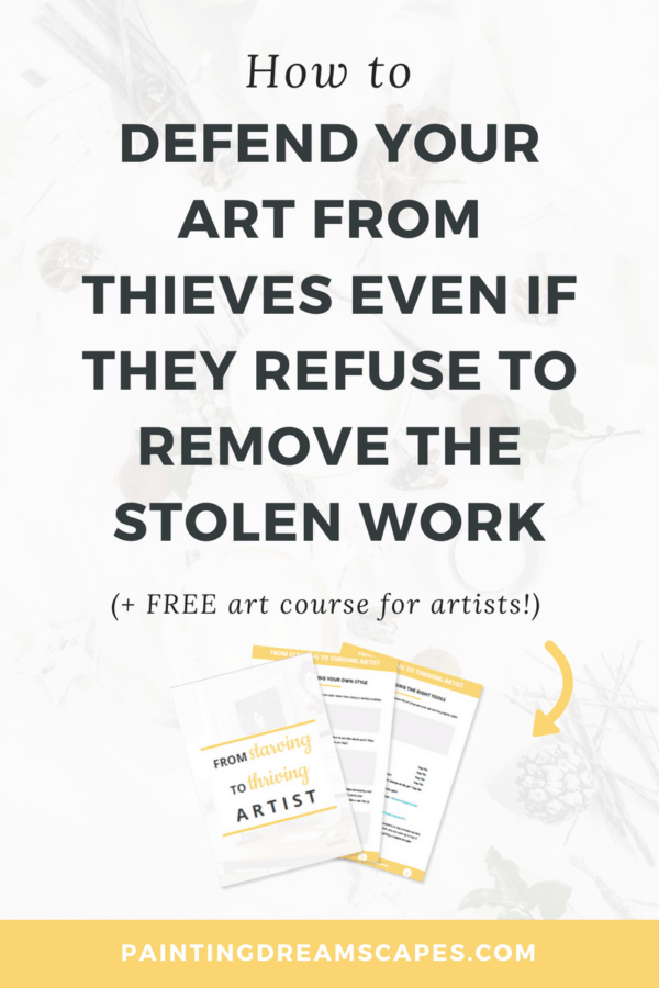 How to defend your art from thieves even if they refuse to remove the stolen work - PaintingDreamscapes