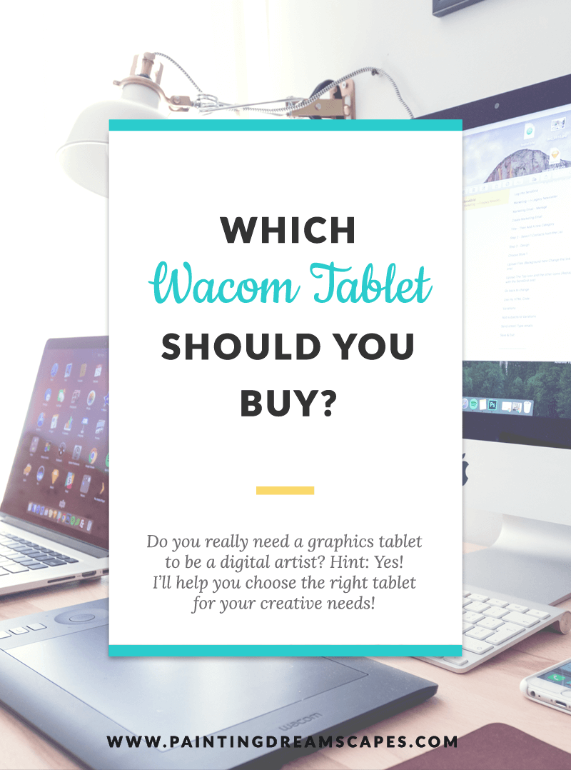 Which wacom tablet should you buy - painting dreamscapes