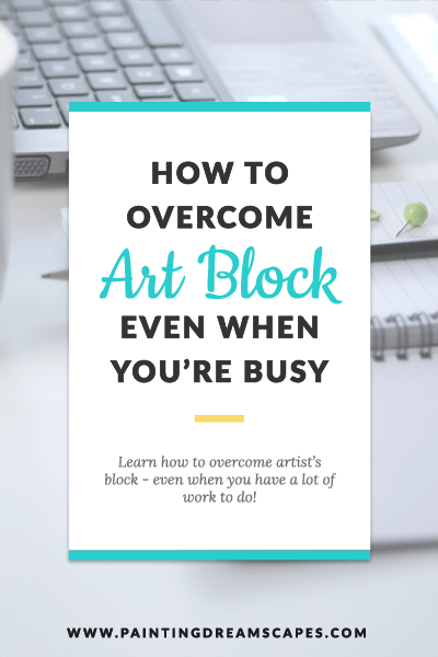 how to overcome artist's block - featured - paintingdreamscapes