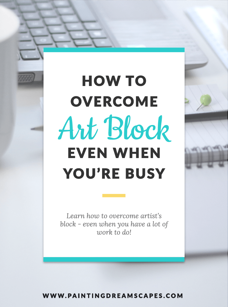 how to overcome artist's block - paintingdreamscapes