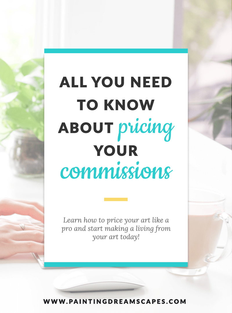 how to price your art commissions - the ultimage guide to pricing your art commissions - painting dreamscapes 1