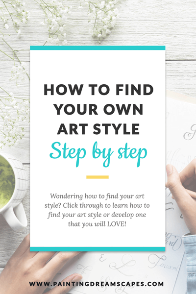 How to find your art style as a growing artist - Paintingdreamscapes