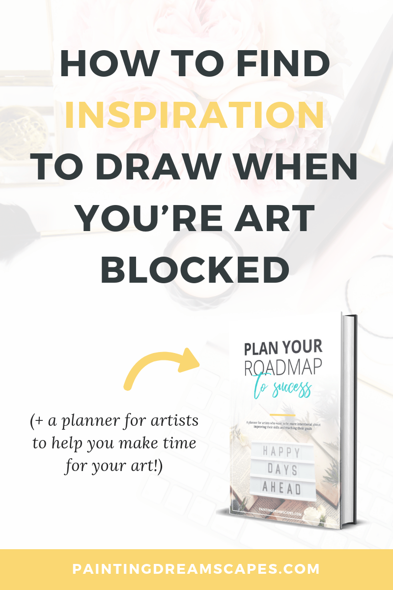 I don't know what to draw - How to find inspiration to draw when you're art blocked blog post cover - Painting Dreamscapes