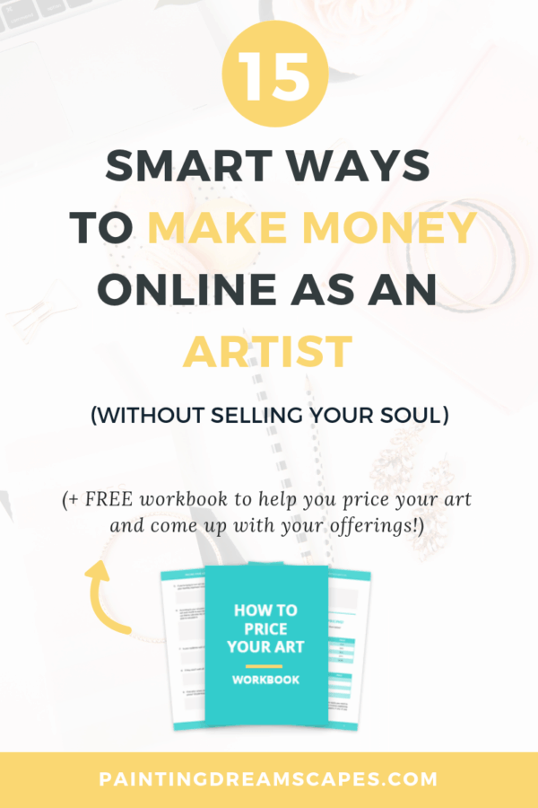 15 smart ways you can use to make money as an artist - painting dreamscapes