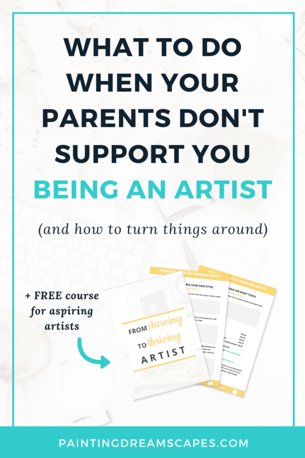 what to do when your parents dont support you becoming an artist cover