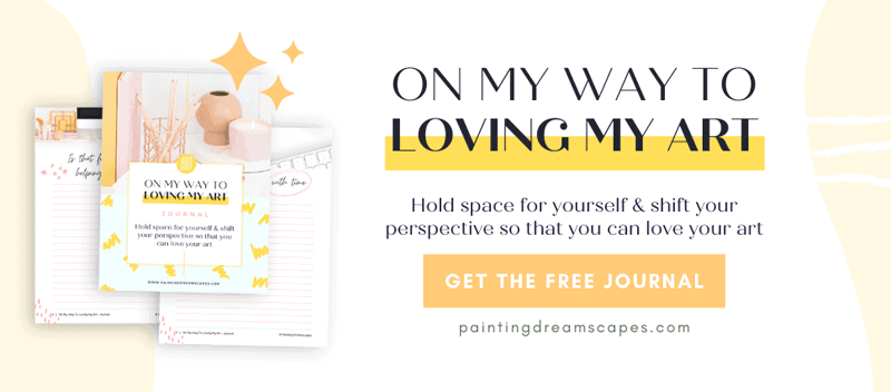 Hate your art - On my way to loving my art printable journal - painting dreamscapes