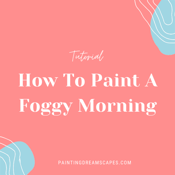 how to paint a foggy morning tutorial