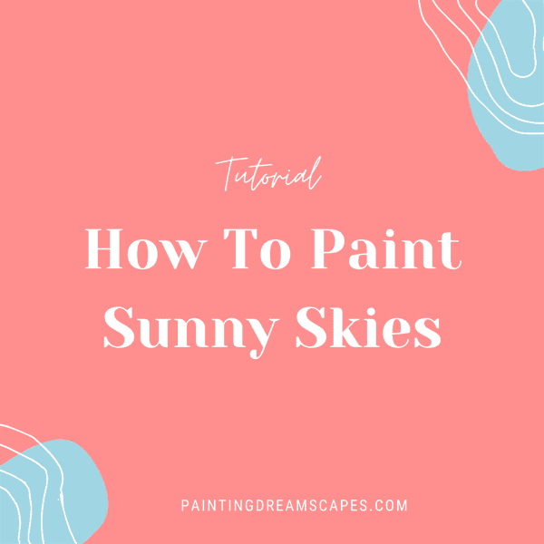 how to paint sunny skies tutorials