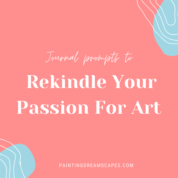 rekindle your passion for art journal prompts